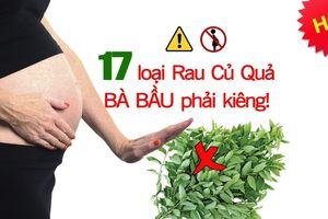 Bà bầu không nên ăn rau gì: 17 loại rau ăn thường xuyên sẽ bị sẩy thai